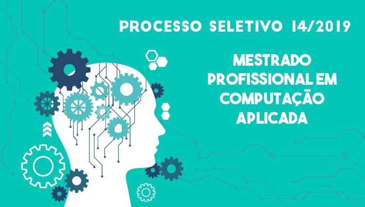 Inscrições abertas para Mestrado Profissional em Computação Aplicada no Campus