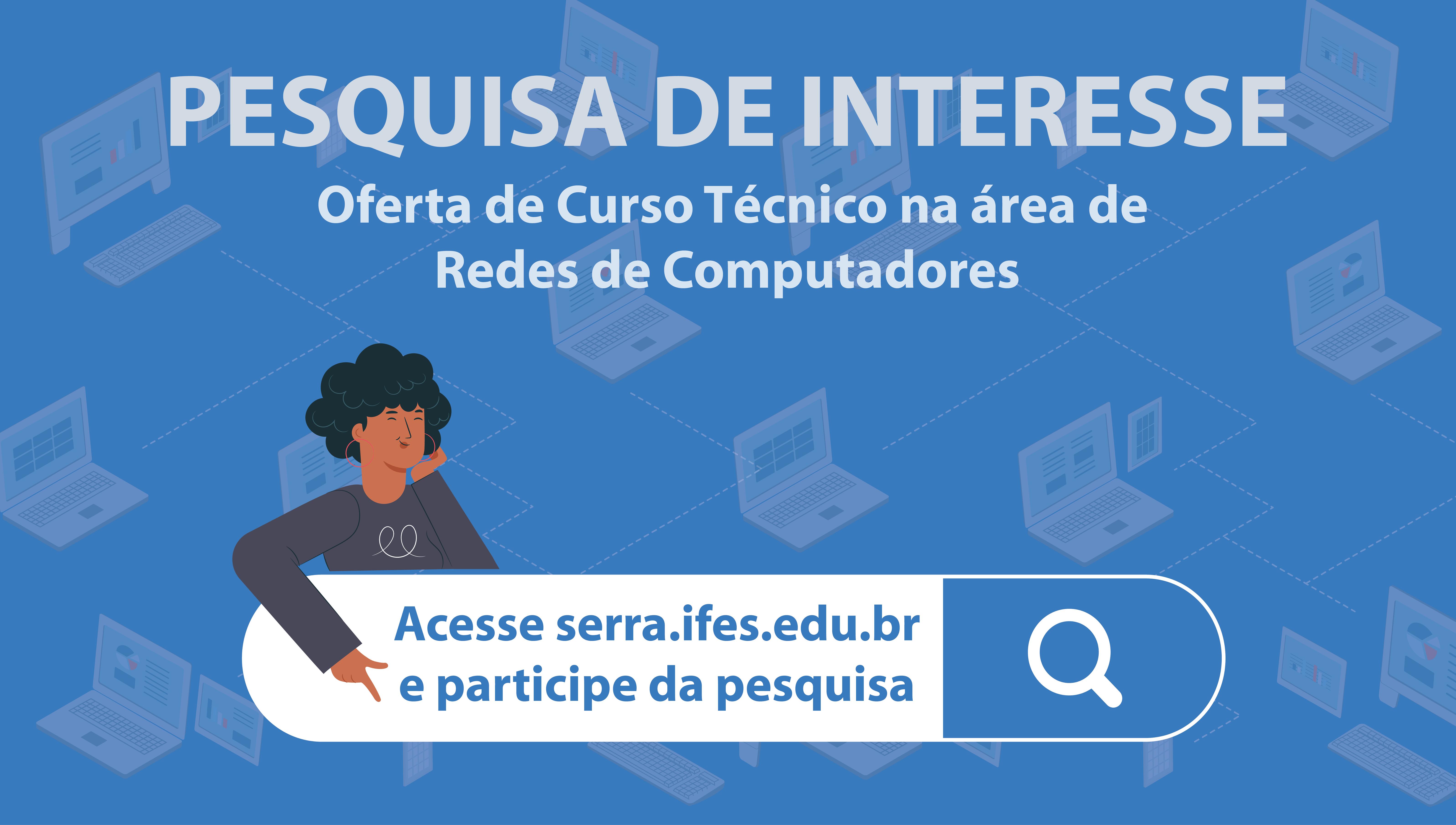 Participe da pesquisa de interesse para oferta de novo curso técnico na área de redes de Computadores